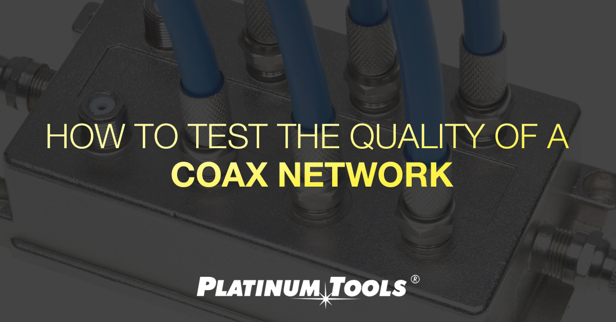 Ho to test the quality of a coax network
